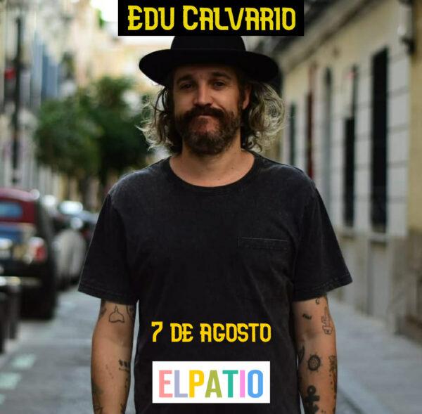 Entrada Concierto - Edu Calvario - El PATIO 7 de agosto - 20:00 h 1